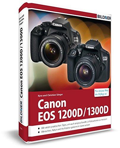 Canon EOS 1200D / 1300D - Für bessere Fotos von Anfang an